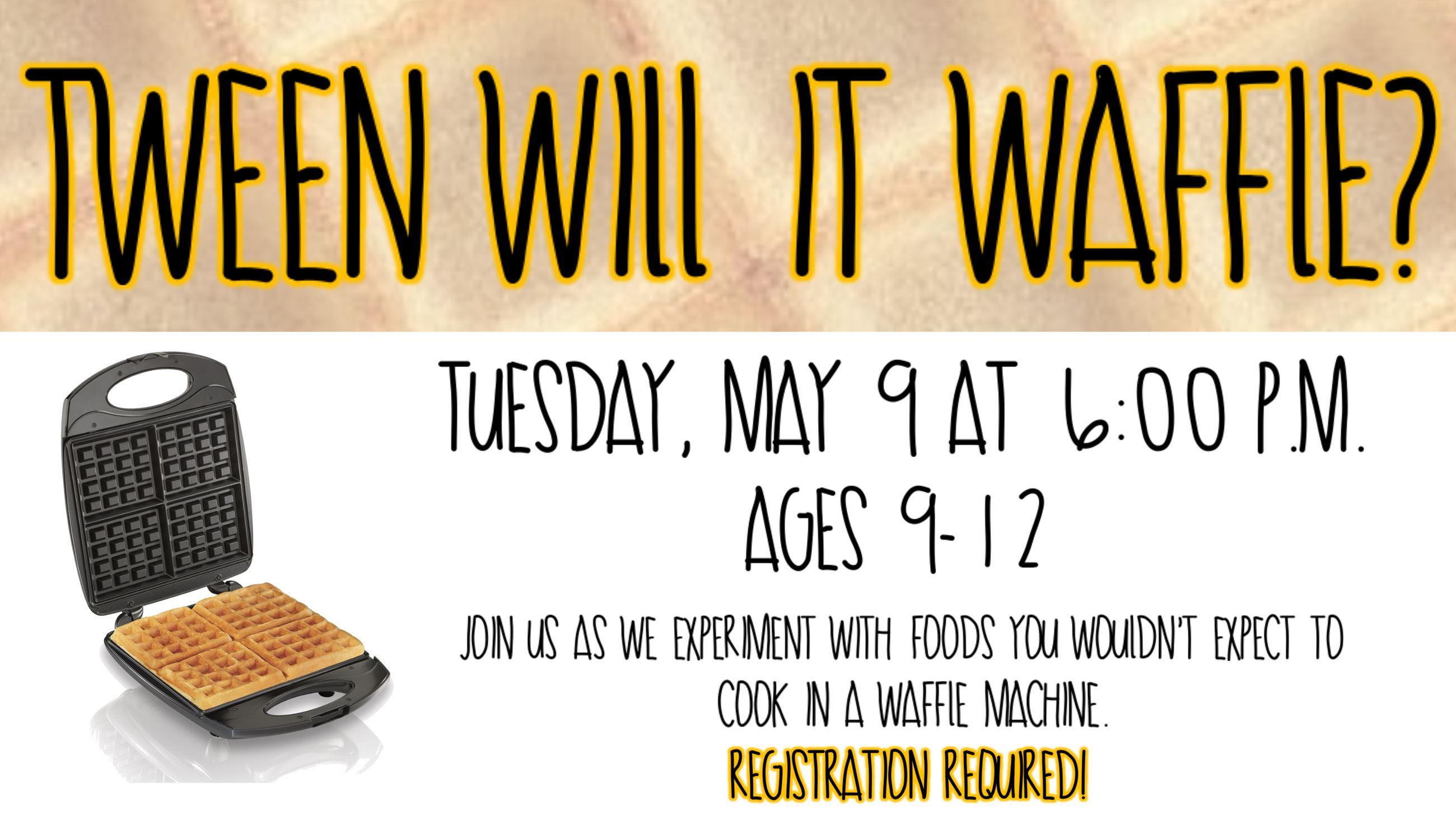 Tween Will It Waffle