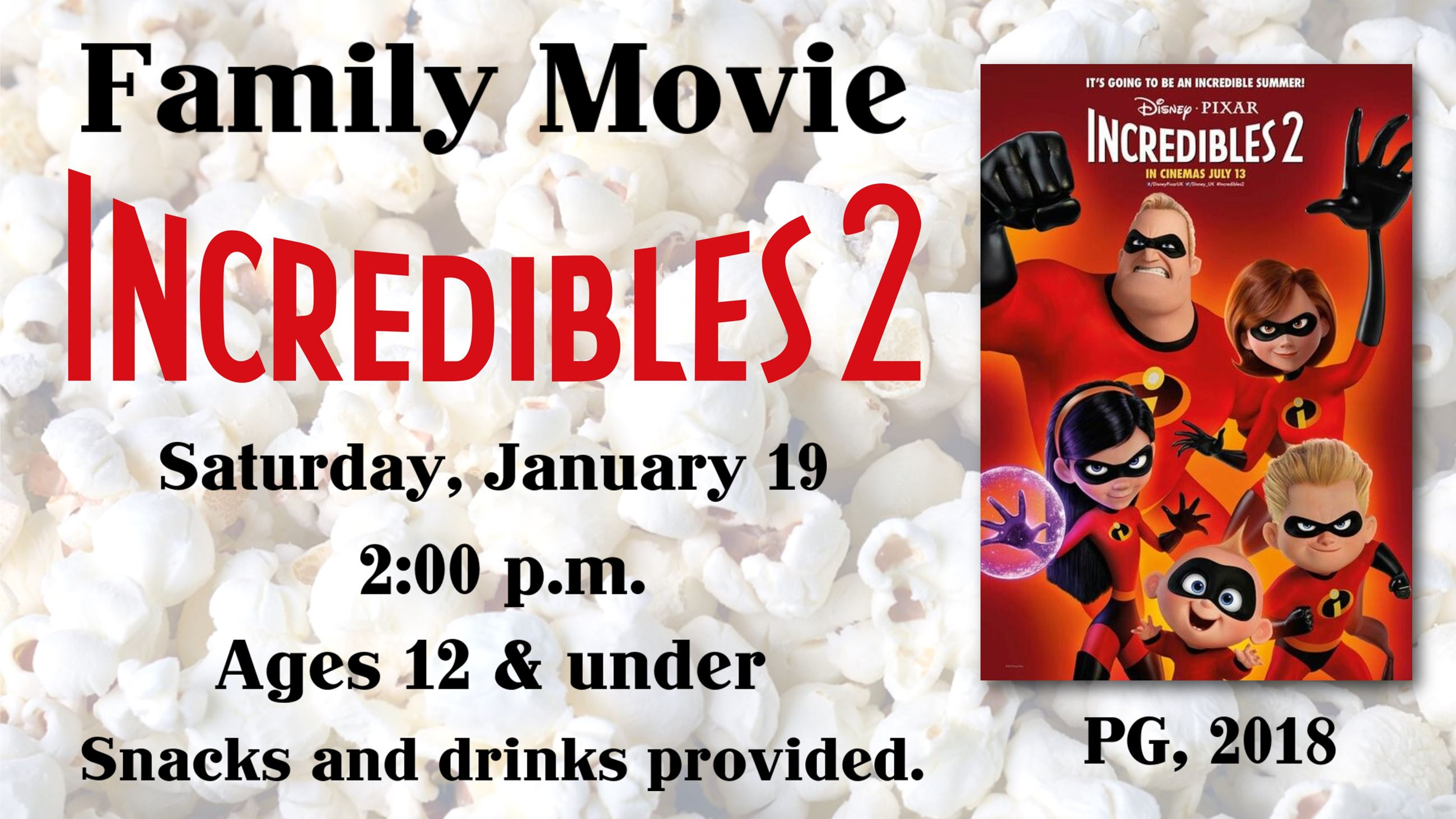 Family Movie, Incredibles 2. January 19. 2 p.m.