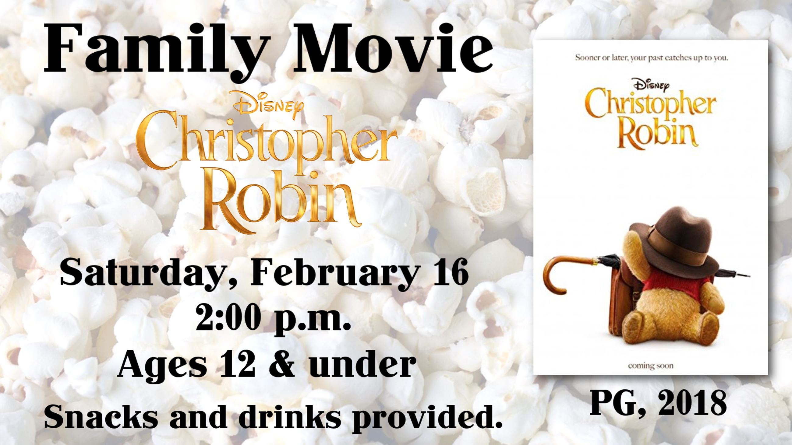 Family Movie- Christopher Robin. February 16 @ 2:00 p.m. Snacks and drinks provided.