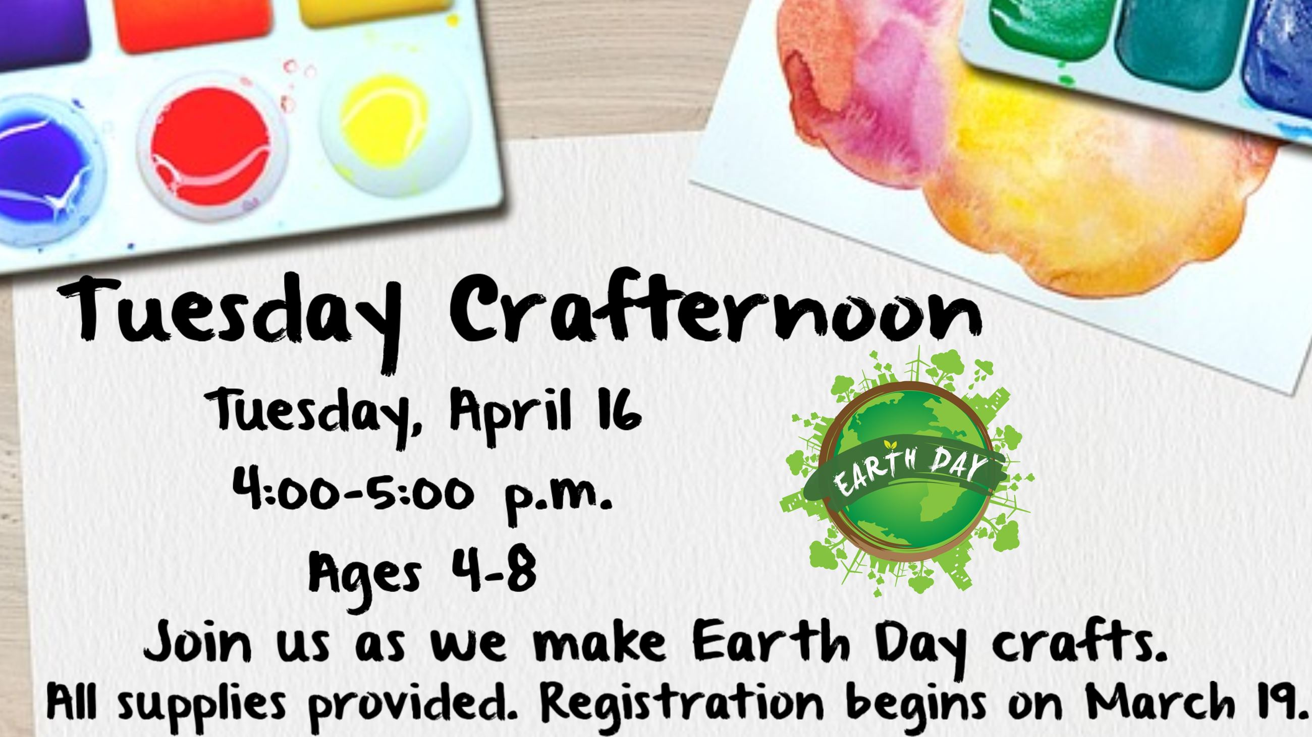 Tuesday Crafternoon. April 16, 4 p.m. Ages 4 to 8. Registration begins March 19.
