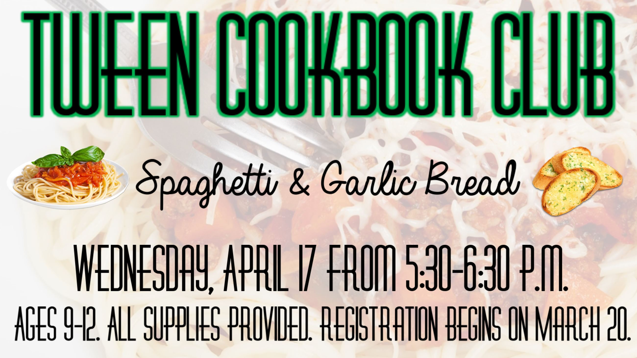 Tween Cookbook Club spaghetti and garlic bread. April 17 from 5:30 to 6:30 p.m. Ages 9 to 12. Regist