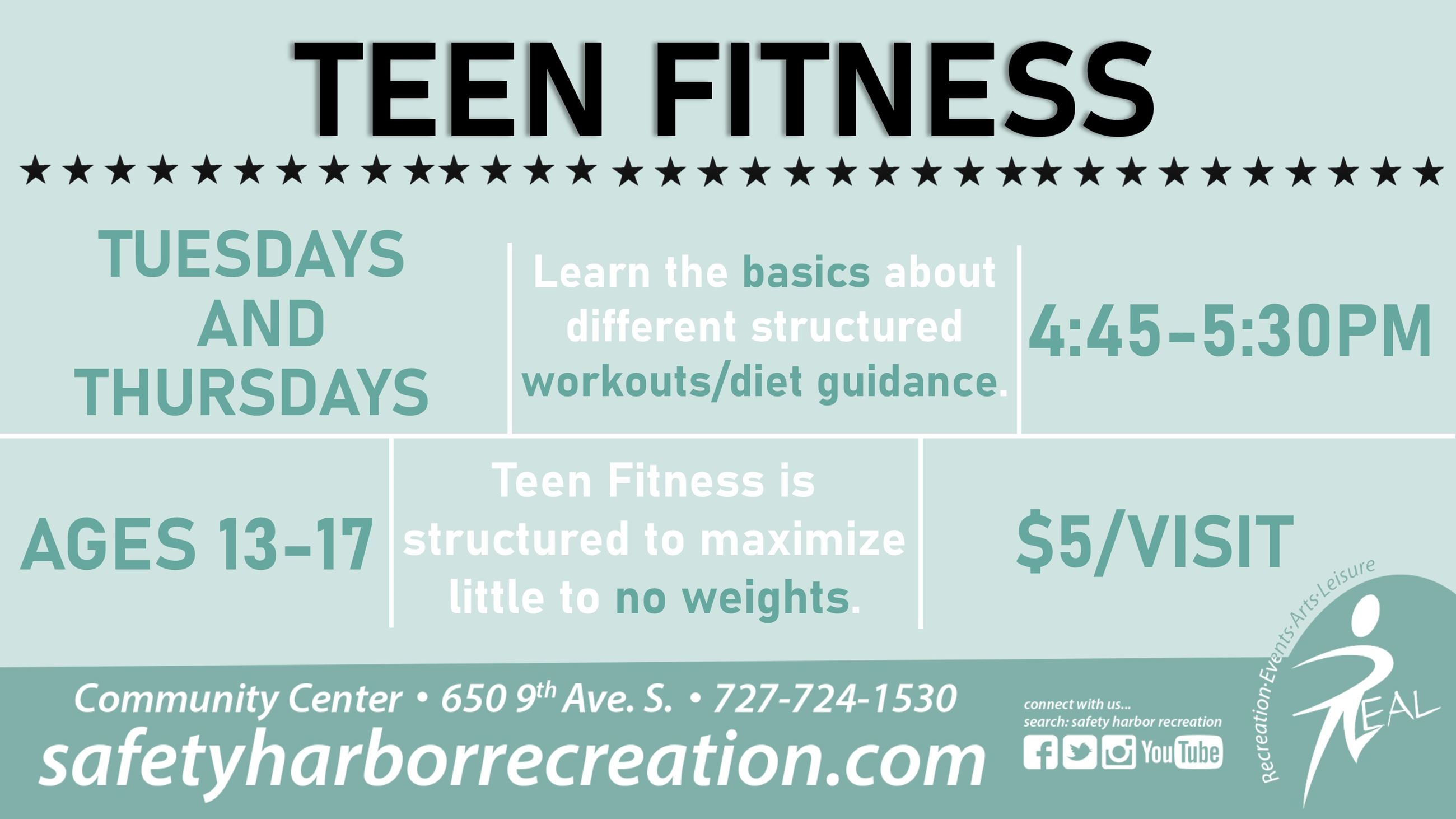 Teen Fitness, Tuesdays & Thursdays, 4:45-5:30pm, Ages 13-17, $5/visit, Community Center